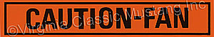 67-73 CAUTION FAN DECAL