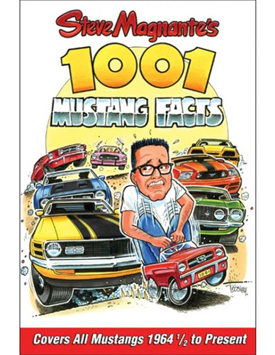 Steve Magnante's 1001 Mustang Facts Book