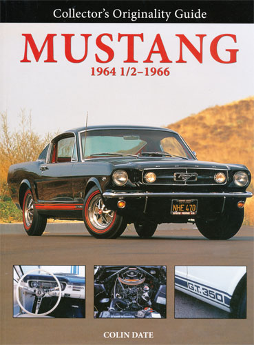 COLLECTOR'S ORIGINALITY GUIDE:  MUSTANG 1964 1/2-1966