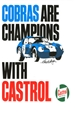 COBRAS ARE CHAMPIONS WITH CASTROL 11 X 17 METAL SIGN