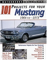 101 PROJECTS FOR YOUR 1964 1/2-73 MUSTANG BOOK
